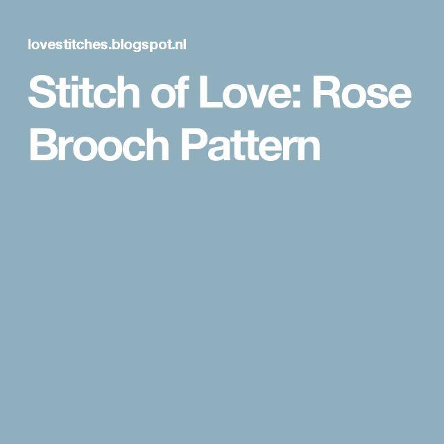Stitch of Love: Rose Brooch Pattern