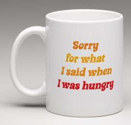 Funny hangry mug, Unique gift  Welcome to Bees Mug Shop, Here we have my Im sorry for what I said when I was hungry mug. Are you ever Hangry?  This