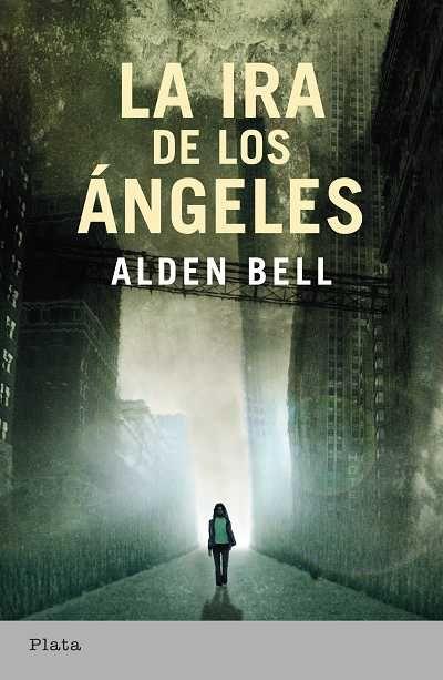 La ira de los ángeles // Alden Bell // Plata (Ediciones Urano)