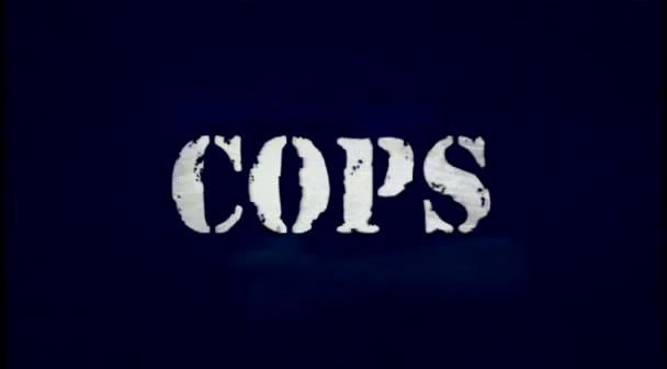 """I watched this with my dad as a kid. """"Cops is filmed on location with the men and women of law enforcement. All suspects are guilty until proven innocent in the court of law."""""""