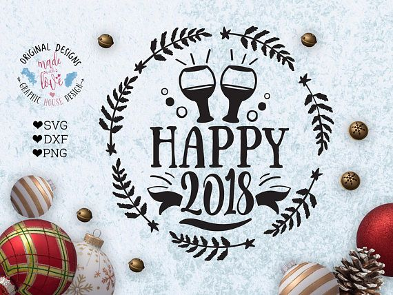 Happy 2018 svg New Years Cut File and Printable in SVG DXF PNG