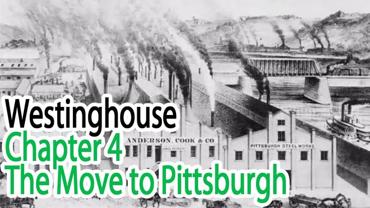 Why Pittsburgh? Learn about George Westinghouse's 1868 move.