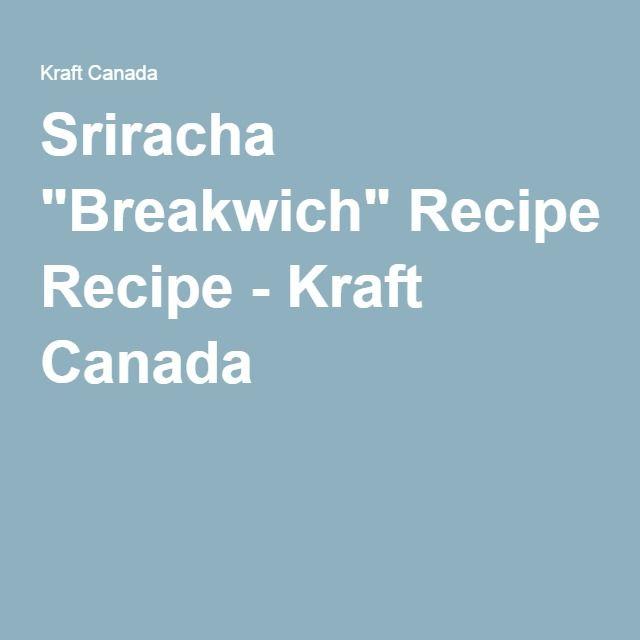 "Sriracha ""Breakwich"" Recipe - Kraft Canada"