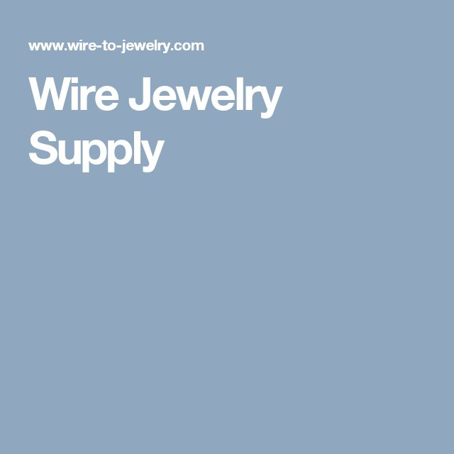 Wire Jewelry Supply