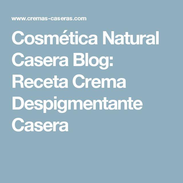 Cosmética Natural Casera Blog: Receta Crema Despigmentante Casera