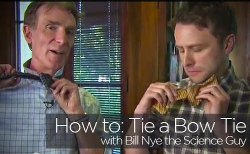 How to Tie a Bow Tie, from Bill Nye the Science Guy.