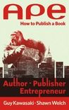APE by Guy Kawasaki a road map for self publishing and fun to read.  filled with great advice and tips.