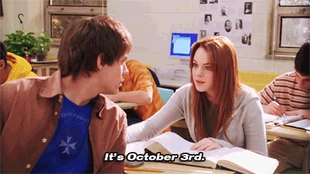 New trendy GIF/ Giphy. mean girls lindsay lohan cady heron october 3rd october 3 its october 3rd. Let like/ repin/ follow @cutephonecases