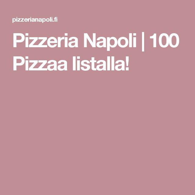 Pizzeria Napoli | 100 Pizzaa listalla!