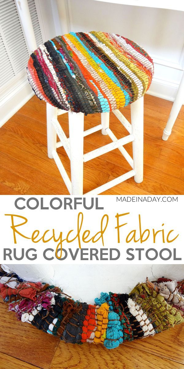 Recycled Fabric Rug Stool Pier 1 Knockoff Cover An Old Stool With Recycled Fabric Rug Rug On A S Recycle Fabric Crafts Recycle Fabric Projects Fabric Rug