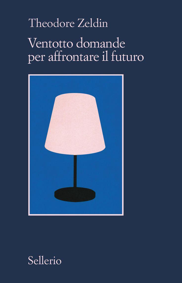 Theodore #Zeldin #Ventottodomande per affrontare il futuro: un manuale di economia, un trattato sulla coppia contemporanea, uno zibaldone di pensieri illuminanti, un saggio di filosofia esistenziale. Da domani in libreria