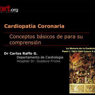La Historia de la Cardiología, Panel 1 1943-1944 Fresco 6 x 4.05 m   DEFINICION Cardiopatía Coronaria  v/s  Cardiopatía isquémica  -> Síndrome clínico. http://slidehot.com/resources/cardiopatia-coronaria-dr-raffo.20347/