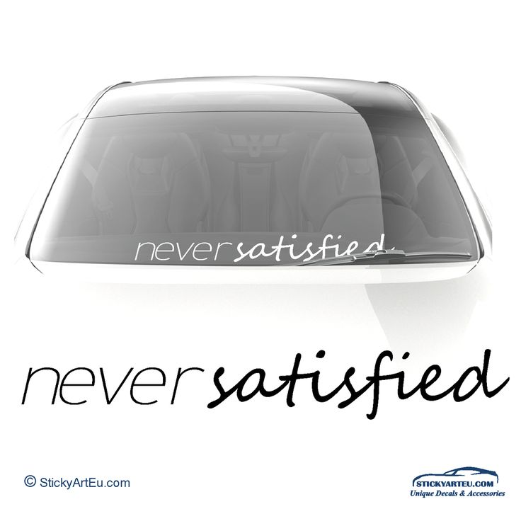 Never satisfied in cleanculture style car vinyl decal