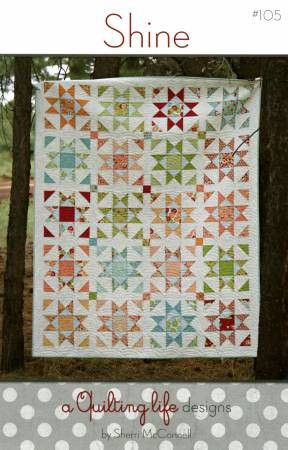 Shine Quilt Pattern by A Quilting Life Designs