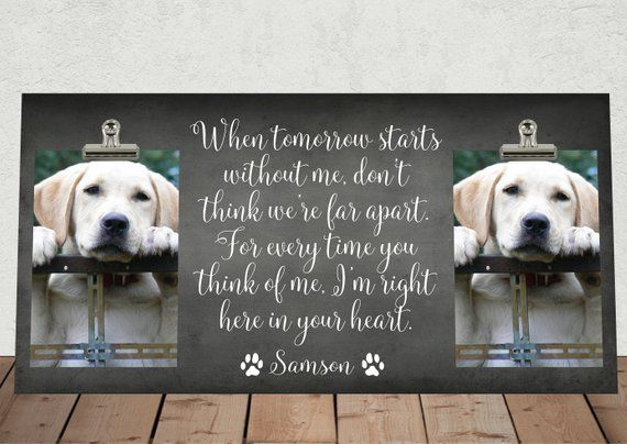 When Tomorrow Starts Without Me Free Personalization Pet Etsy Pet Memorial Frames Dog Memorial Gift Pet Sympathy Gifts