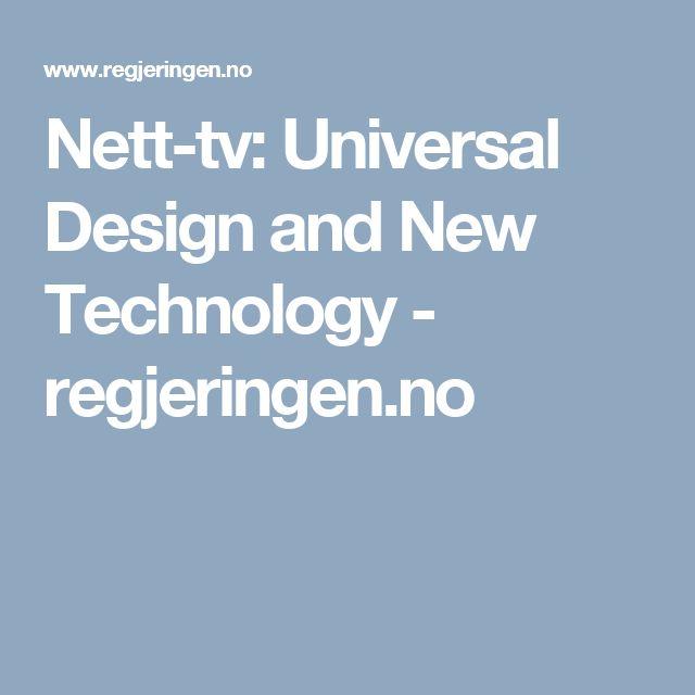 Nett-tv: Universal Design and New Technology - regjeringen.no