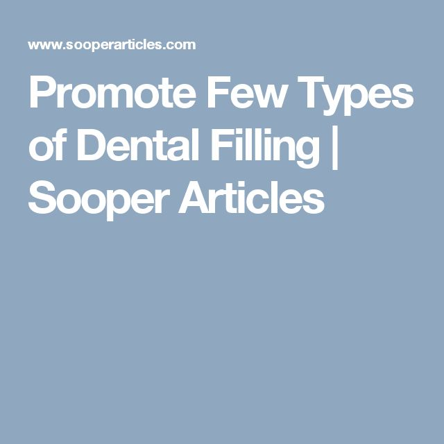 Promote Few Types of Dental Filling | Sooper Articles