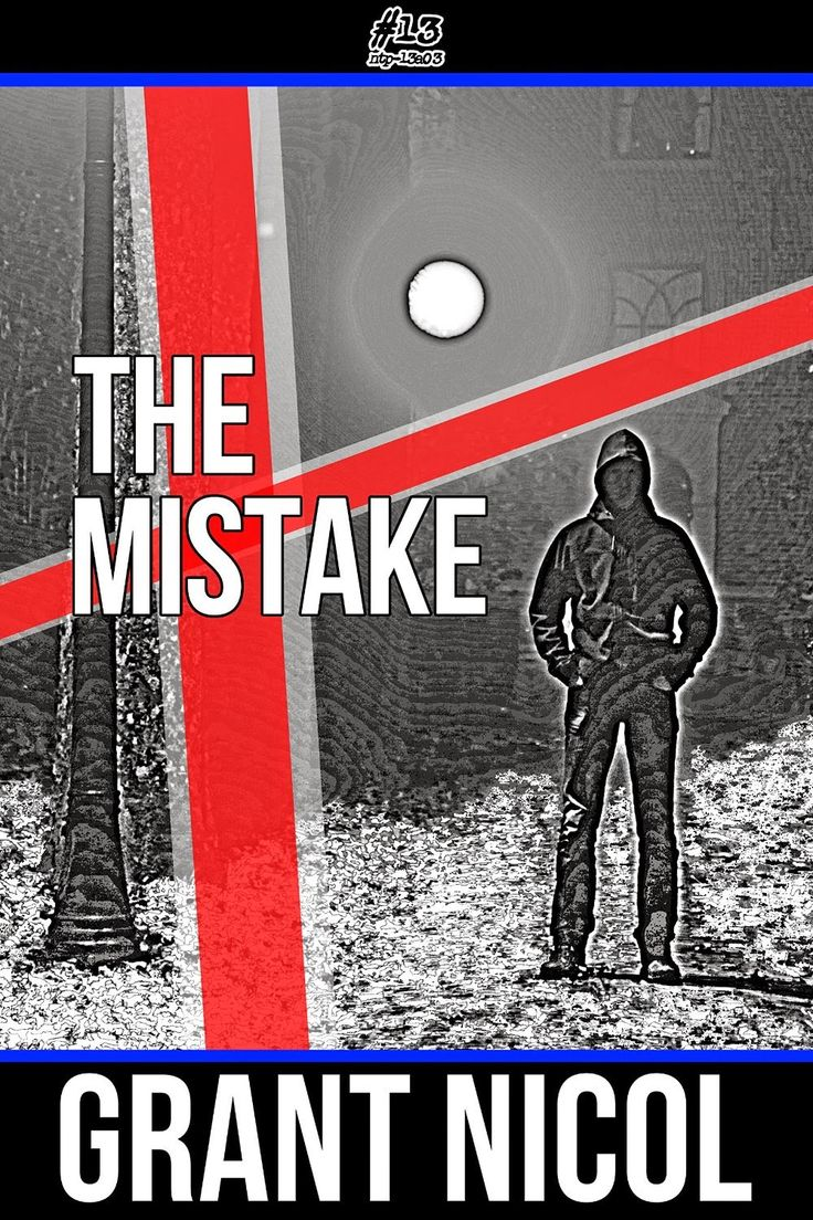 #IndieBooksBeSeen: The Mistake by Grant Nicol