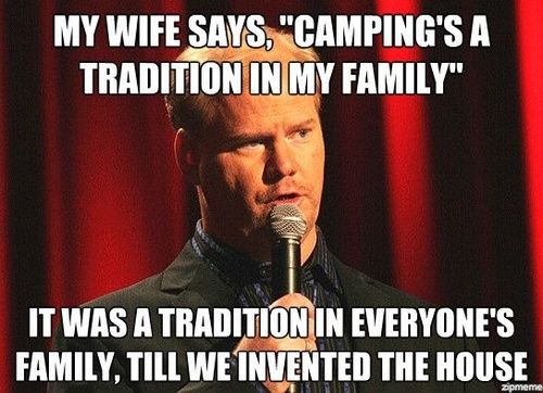 forget camping.Laugh, Camping, Hate Camps, Too Funny, So True, Funny Stuff, Humor, So Funny, Jim Gaffigan