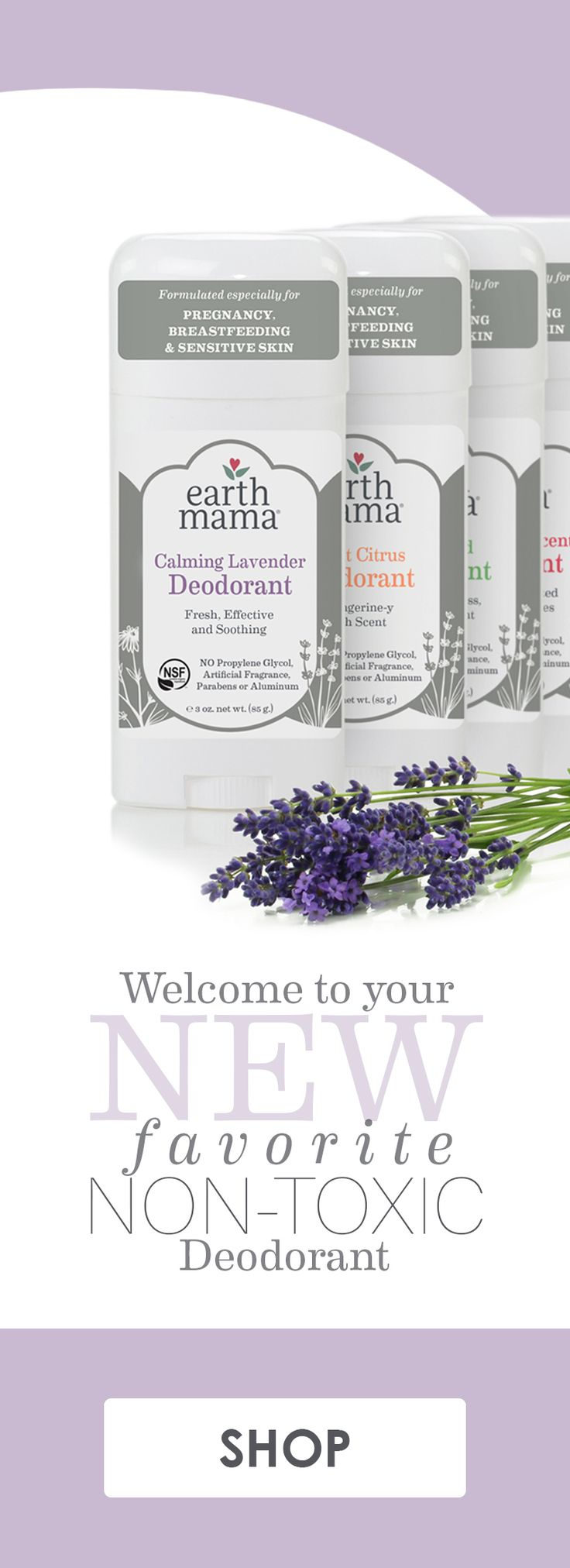 Welcome Calming Lavender, Bright Citrus, GingerAid, & Natural Non-Scents Deodorant. Formulated especially for pregnancy, breastfeeding, sensitive skin and YOU! With NO propylene glycol, artificial fragrance, parabens or aluminum, because what goes on goes in. Dermatologist tested and clinically tested for irritation. And you know what else? They're organic! #allnaturaldeodorant, #naturaldeodorant, #nontoxicskincare #organicdeodorant