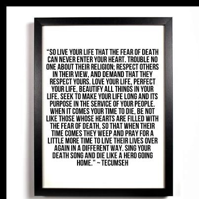 tecumseh poem--act of valor My favorite quote of all time