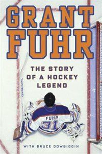 Grant Fuhr: The Story Of A Hockey Legend by Grant Fuhr | Hardcover | chapters.indigo.ca | #GoTeam