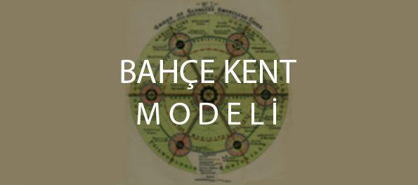 Bahçe Kent Modeli