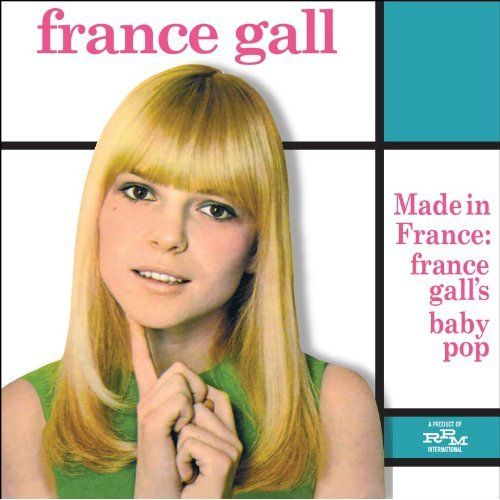 France Gall - Made In France: France Gall's Baby Pop