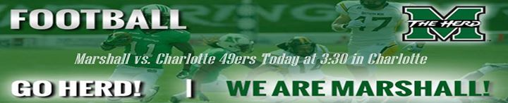 It's Game Day!   Marshall takes on the Charlotte 49ers today in Charlotte.  Kickoff is at 3:30    Let's Go Herd!