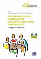 Cooperative sociali e inserimento lavorativo di persone svantaggiate : linee guida e strumenti, aggiornato alla legge di stabilità 2015 (L. 190/2014)  a cura di Pietro Moro