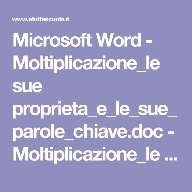 Microsoft Word - Moltiplicazione_le sue proprieta_e_le_sue_parole_chiave.doc - Moltiplicazione_le sue proprieta_e_le_sue_parole_chiave.pdf