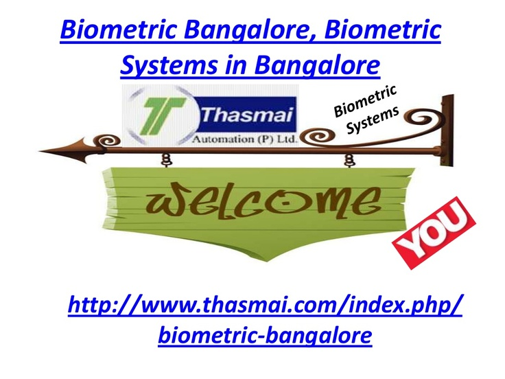 biometric-bangalore-biometric-systems-in-bangalore by Thasmai Automation via Slideshare