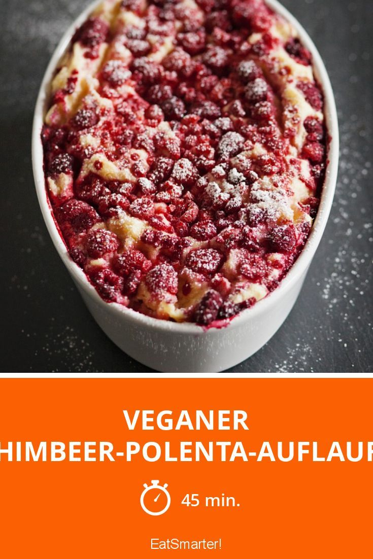 Veganer Himbeer-Polenta-Auflauf | Zeit: 45 Min. | eatsmarter.de
