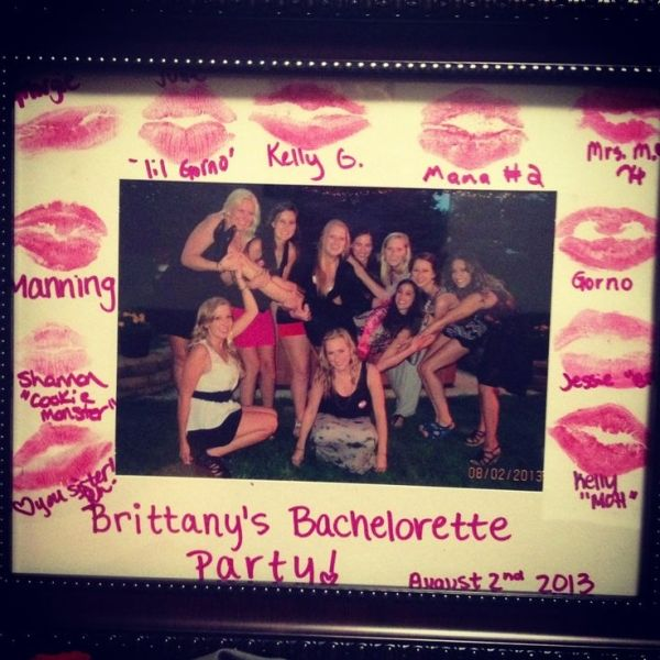 Bachelorette party gift ideas for the bride to be. Buy a couple different shades of lipstick and a frame. Have everyone kiss and sign the fr...