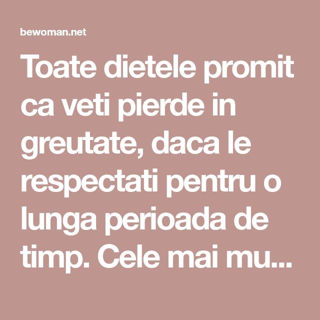 Toate dietele promit ca veti pierde in greutate, daca le respectati pentru o lunga perioada de timp. Cele mai multe dintre ele necesita sacrificii uri...
