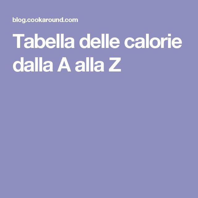 Tabella delle calorie dalla A alla Z
