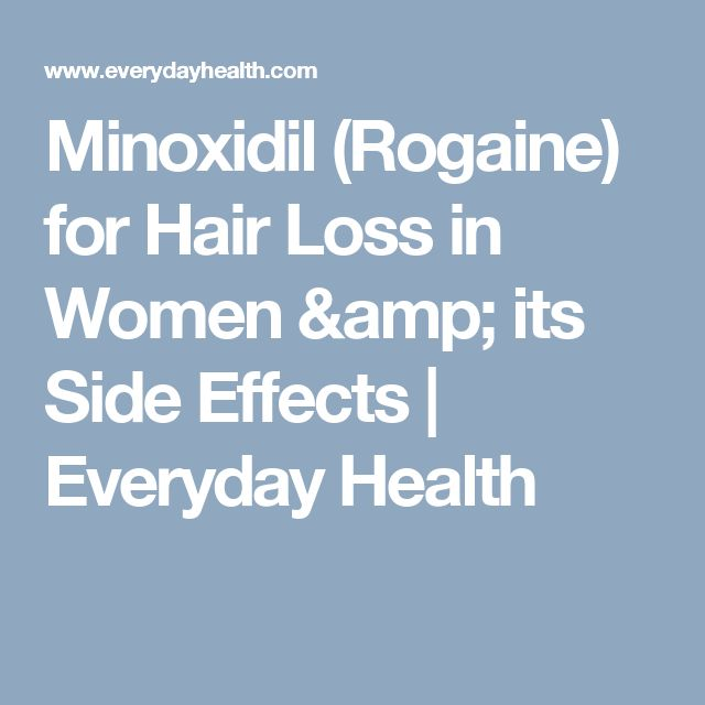 Minoxidil (Rogaine) for Hair Loss in Women & its Side Effects | Everyday Health