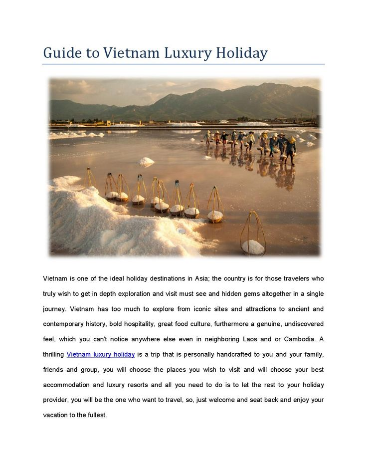 Guide to vietnam luxury holiday  Luxury Travel Vietnam, LTD As far as Vietnam tour operator is concerned, Luxury Travel Vietnam could be your ultimate assistant for Indochina, find out your dream holiday to Vietnam, Laos, Myanmar, Cambodia and or Thailand
