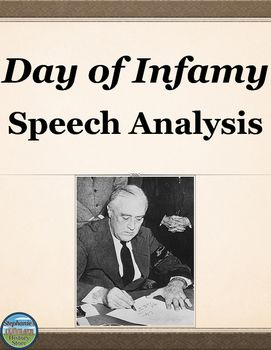 Day of Infamy Speech Analysis: Students read FDR's address to Congress asking for a declaration of war after the Japanese attack at Pearl Harbor during World War 2 (WW2, WWII) and answer 13 questions. The answers are included where appropriate. This would be great for a sub!