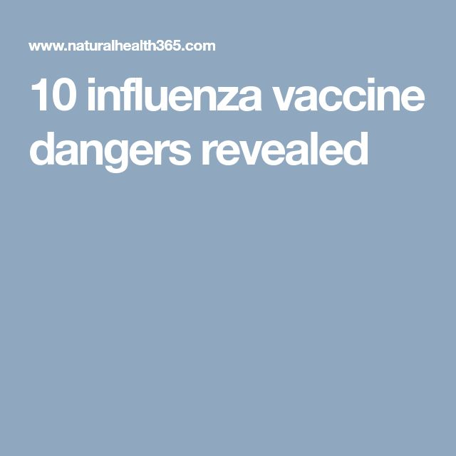 10 influenza vaccine dangers revealed