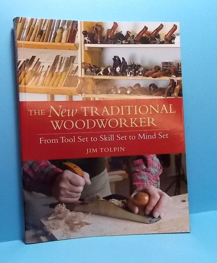 The New Traditional Woodworker by Jim Tolpin (New)