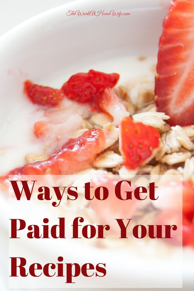If something is popular online, someone has found a way to make money from it. Today we are talking about how to get paid for your recipes. Ways to make money, make extra money, make more money