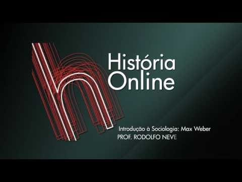 Historia Online - Prof Rodolfo - Sociologia - Weber