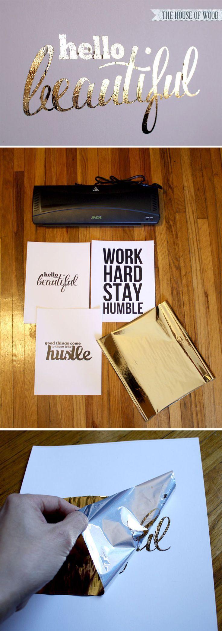 DIY Gold Foil Prints :: hot laminator / laser printed graphics / toner reactive gold foil http://jenwoodhouse.com/diy-gold-foil-prints/