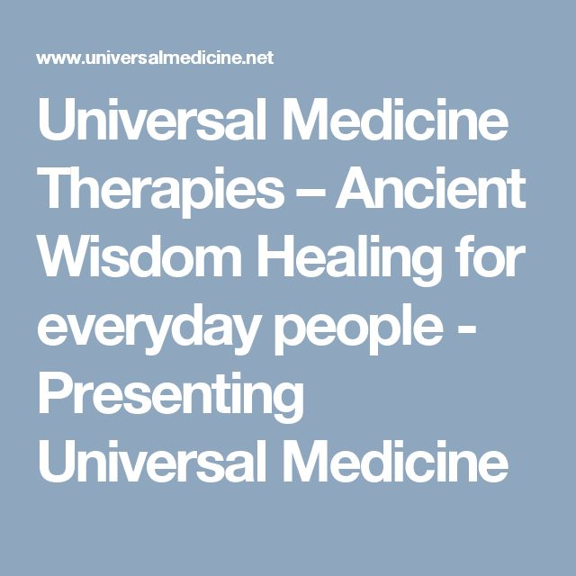 Universal Medicine Therapies – Ancient Wisdom Healing for everyday people - Presenting Universal Medicine