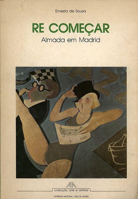 Ernesto de Sousa, 'Re Começar: Almada em Madrid', Lisboa, Imprensa Nacional-Casa da Moeda,1983 / josé de almada negreiros [são tomé, 1893-lisboa, 1970]