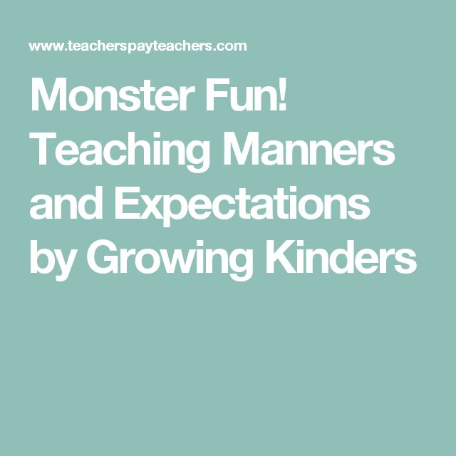 Monster Fun! Teaching Manners and Expectations by Growing Kinders