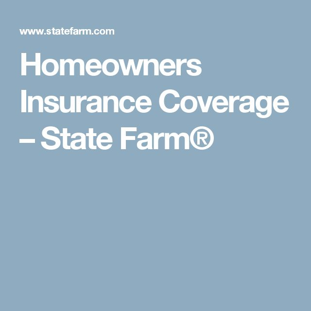 Homeowners Insurance Coverage – State Farm®