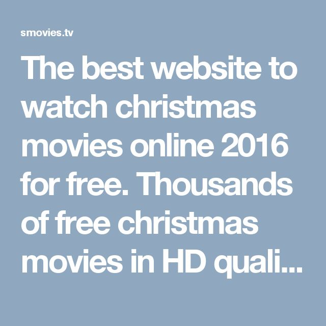 The best website to watch christmas movies online 2016 for free. Thousands of free christmas movies in HD quality will satisfy you. Smovies.tv - the best streaming movies free online website https://smovies.tv/christmas-movies