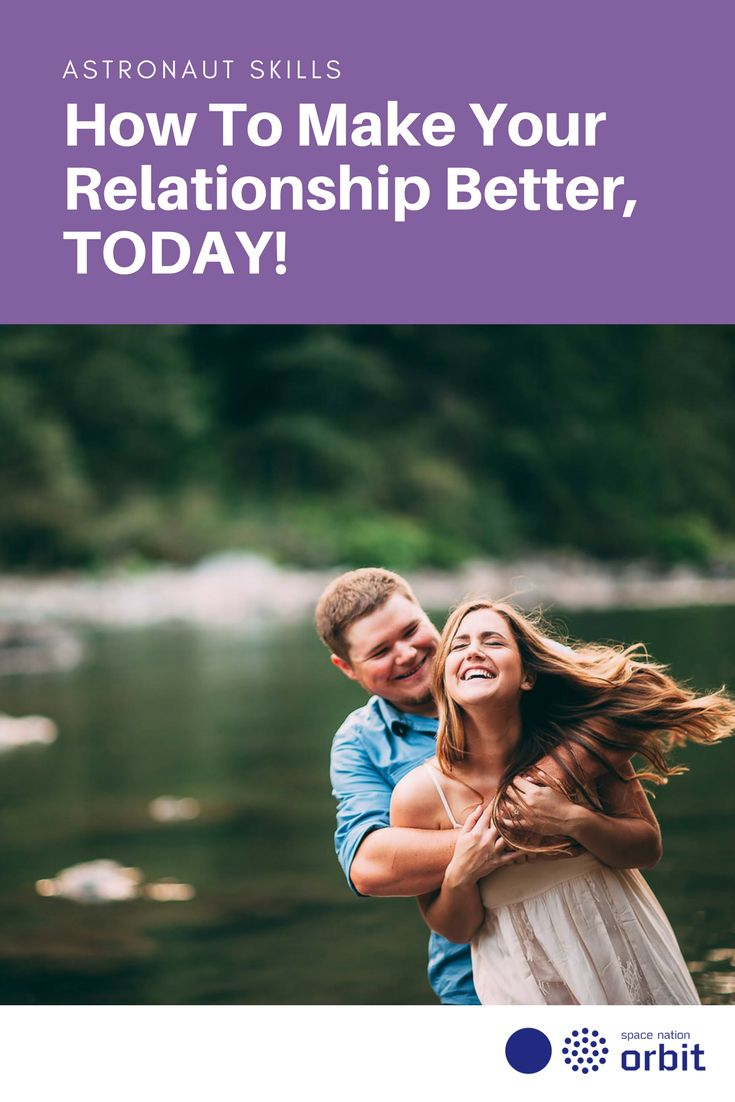 How To Make Your #Relationship Better, TODAY! || #Space Nation Orbit - Lifestyle publication showing how you can win at life with #astronaut #skills for everyday use